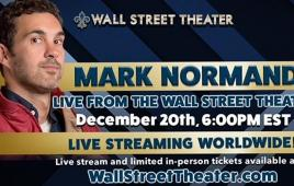 Mark Normand LIVE STREAMING EVENT from The Wall St. Theater