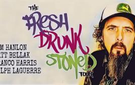 Fresh, Drunk, Stoned Special Tour Event